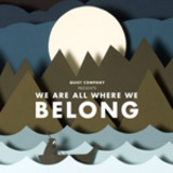 We Are All Where We Belong