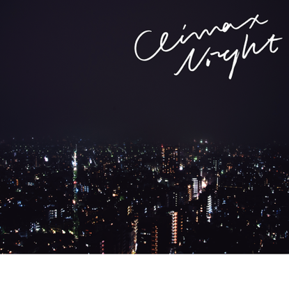 CLIMAX NIGHT ep.