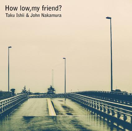 How low,my friend?