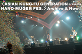ASIAN KUNG-FU GENERATION presents NANO-MUGEN FES.