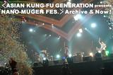 ASIAN KUNG-FU GENERATION presents NANO-MUGEN FES.