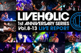 LIVEHOLIC 1st Anniversary series vol.8-13