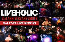 LIVEHOLIC 2nd Anniversary series vol.17-21