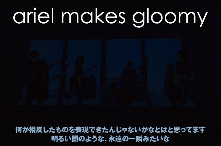 ariel makes gloomy