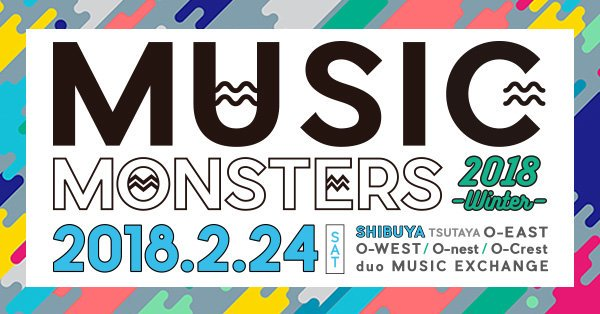 """MUSIC MONSTERS -2018 winter-"""