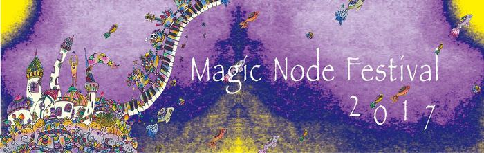 """Magic Node Festival 2017"""
