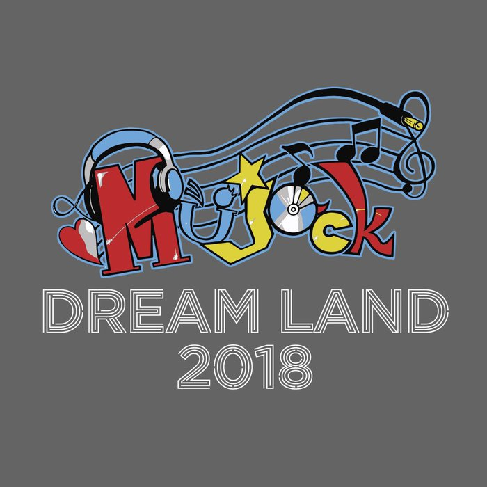 """Mujack Dream Land 2018"""