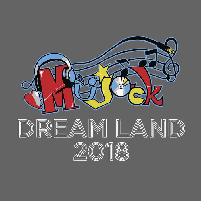 """Mujack Dream Land 2018"""