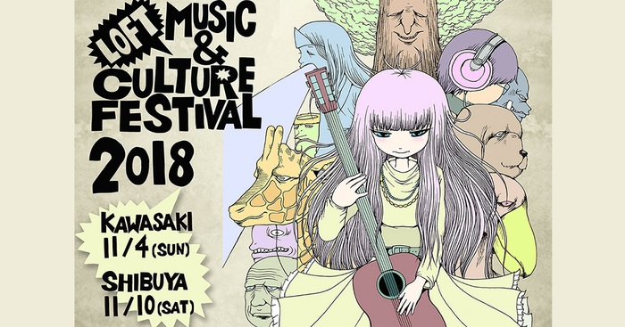 """LOFT MUSIC & CULTURE FESTIVAL 2018 in SHIBUYA"""