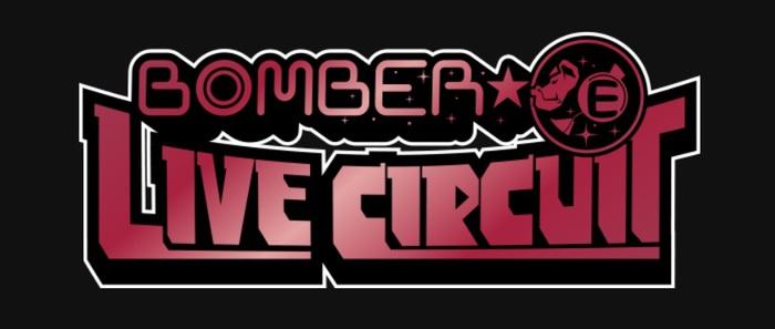 """""""BOMBER-E LIVE CIRCUIT 2019"""""""