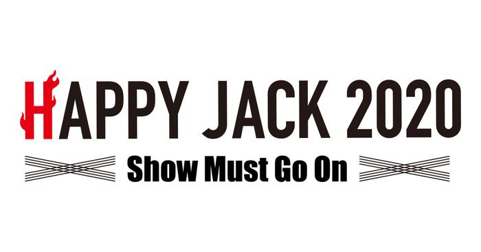 """""""HAPPY JACK 2020"""" ※公演中止"""
