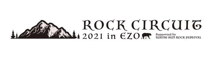 """""""ROCK CIRCUIT 2021 in EZO"""""""