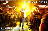 FRIENDLY FIRES|SUMMER SONIC 2011