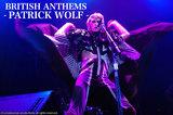 PATRICK WOLF -BRITISH ANTHEMS-
