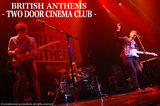 TWO DOOR CINEMA CLUB -BRITISH ANTHEMS-