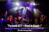 Pyramid ACT ~Hand In Hand~