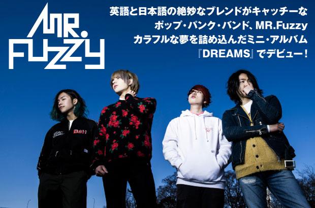 英語と日本語を絶妙にブレンドするポップ・パンク・バンド、MR.Fuzzyのインタビュー&動画メッセージ公開。カラフルな夢を詰め込んだデビュー・ミニ・アルバム『DREAMS』を5/22リリース