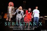 "SEBASTIAN Xのライヴ・レポートを公開。""大人になったら、また一緒にバンドやろう!""――過去最大規模ワンマンとなった活動休止前ラスト・ライヴ、4/30赤坂BLITZ公演をレポート"