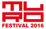 """""""MURO FESTIVAL 2016""""、第1弾出演アーティストにアルカラ、LACCO TOWER、Rhythmic Toy World、バクシン、ジラフポット、マイヘアら8組決定"""