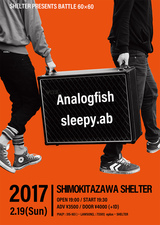 "Analogfish × sleepy.ab、2/19に下北沢SHELTERにてツーマン・イベント""SHELTER PRESENTS BATTLE 60×60""開催決定"