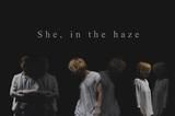圧倒的異才を放つクリエイター集団 She, in the haze、来年3/6に約2年半ぶりミニ・アルバムをリリース。ワンマン含む全国ツアー開催も