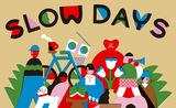"""近郊型ゆるフェス""""SLOW DAYS""""、4/14服部緑地野外音楽堂にて開催決定。CHAI、Yogee New Waves、D.A.N.、シャムキャッツら出演"""