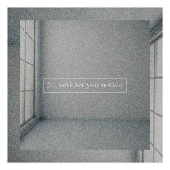 yeti_let_you_notice_single.jpg