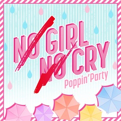 nogirlnocry_poppinparty.jpg