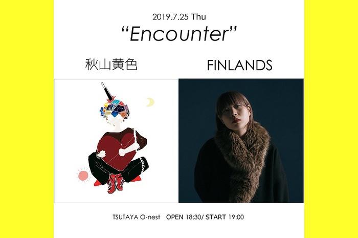 """秋山黄色、7/25渋谷TSUTAYA O-nestにてツーマン企画""""Encounter""""開催決定。対バンはFINLANDS"""