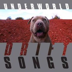 underworld_drift_songs.jpg