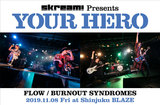 "FLOW & BURNOUT SYNDROMES出演。Skream!主催企画""YOUR HERO""のライヴ・レポート公開。アニソン交え両バンドの醍醐味伝えた熱狂の初ツーマンをレポート"