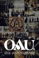 "OAU、今年のキャッチフレーズは""LIFE with YOU, OAU""。結成15周年の想い込めた作品リリース&過去最大規模ツアー開催を発表"
