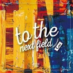 to_the_next_field_3.jpg