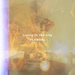 scandal_Living_in_the_city.jpg