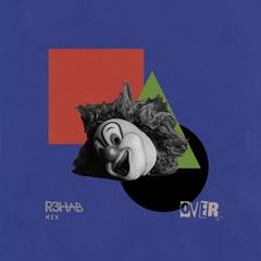 Over ft. Gabrielle Aplin (R3HAB Remix) .jpg