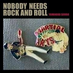yamanakasawao_nobody_needs_rock_and_roll.jpg