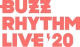 """""""バズリズム LIVE 2020""""、横浜アリーナにてリアル・ライヴとオンラインで11/7-8開催。初日はイエモン30周年記念公演とタッグ、2日目はさかいゆう、Novelbright、FAITHら出演"""