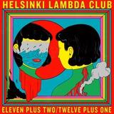 Helsinki Lambda Club、2ndフル・アルバム『Eleven plus two / Twelve plus one』爆音先行試聴会11/14開催。最速アルバム再現ライヴも決定