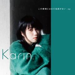 Karin.KonokanjonihaMadanamaeganai-ep_JK.jpg