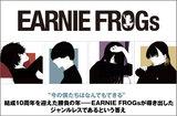 "EARNIE FROGsのインタビュー&動画メッセージ公開。結成10周年を迎えた勝負の年――バンドの""答え""と呼ぶに相応しいジャンルレスなニュー・アルバムを12/16リリース"