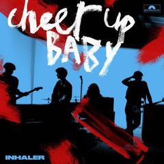 INHALER_Cheer_Up_Baby.jpg