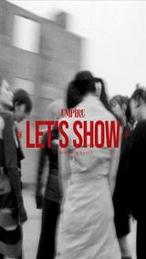 EMPiRE、11/10リリースの3rdアルバム『BRiGHT FUTURE』より新曲「LET'S SHOW」MV公開