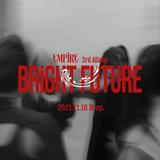 EMPiRE、再録ベストを含む約2年ぶりアルバム『BRiGHT FUTURE』11/10リリース決定。9/5より「LET'S SHOW」先行配信